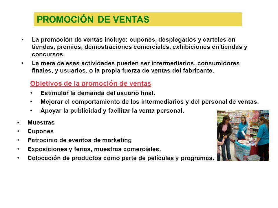 PROMOCIÓN DE VENTAS La promoción de ventas incluye: cupones, desplegados y carteles en tiendas, premios, demostraciones comerciales, exhibiciones en t