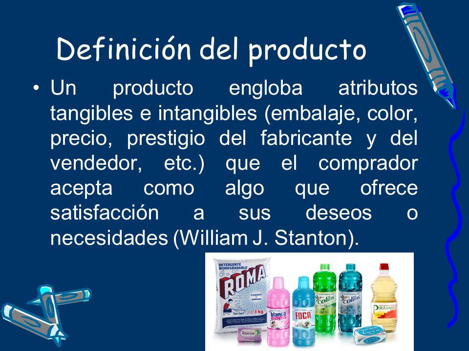 Definición del producto Un producto engloba atributos tangibles e intangibles (embalaje, color, precio, prestigio del fabricante y del vendedor, etc.)