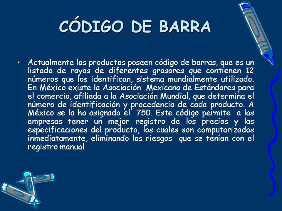 CÓDIGO DE BARRA Actualmente los productos poseen código de barras, que es un listado de rayas de diferentes grosores que contienen 12 números que los