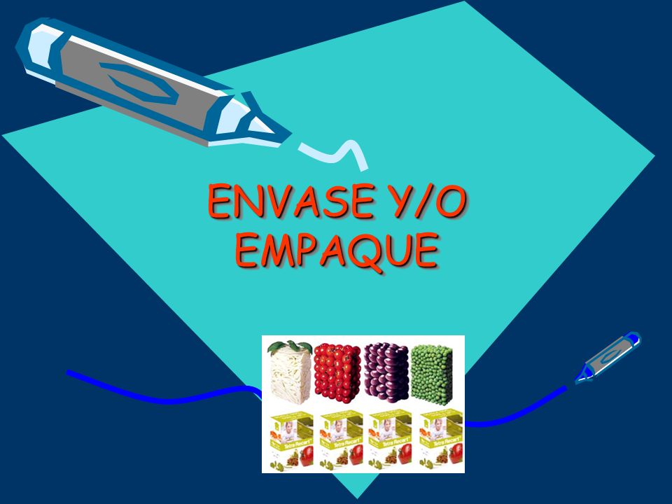 ENVASE Y/O EMPAQUE