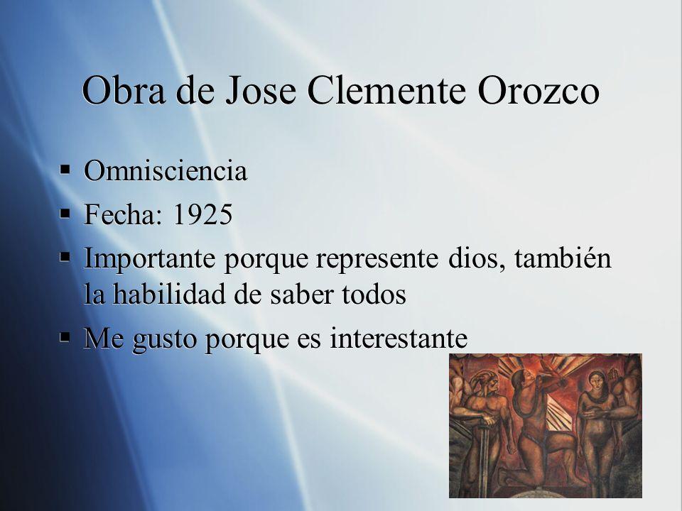 Obra de Jose Clemente Orozco Omnisciencia Fecha: 1925 Importante porque represente dios, también la habilidad de saber todos Me gusto porque es intere