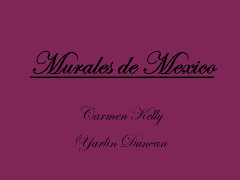 Murales de Mexico Carmen Kelly Yarlin Duncan