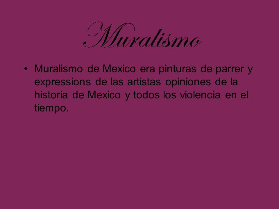 Muralismo Muralismo de Mexico era pinturas de parrer y expressions de las artistas opiniones de la historia de Mexico y todos los violencia en el tiem