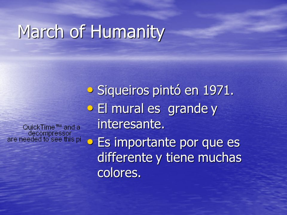 March of Humanity Siqueiros pintó en 1971. Siqueiros pintó en 1971. Siqueiros pintó en 1971. Siqueiros pintó en 1971. El mural es grande y interesante