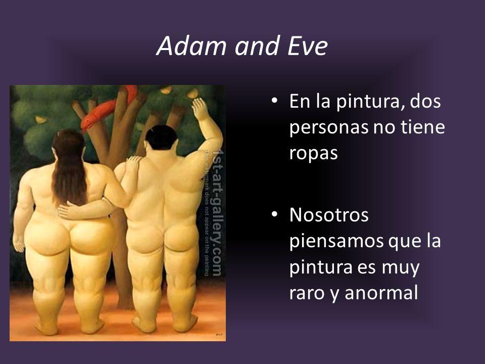 Adam and Eve En la pintura, dos personas no tiene ropas Nosotros piensamos que la pintura es muy raro y anormal