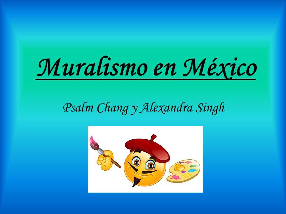 Muralismo en México Psalm Chang y Alexandra Singh