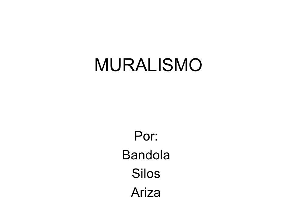 MURALISMO Por: Bandola Silos Ariza