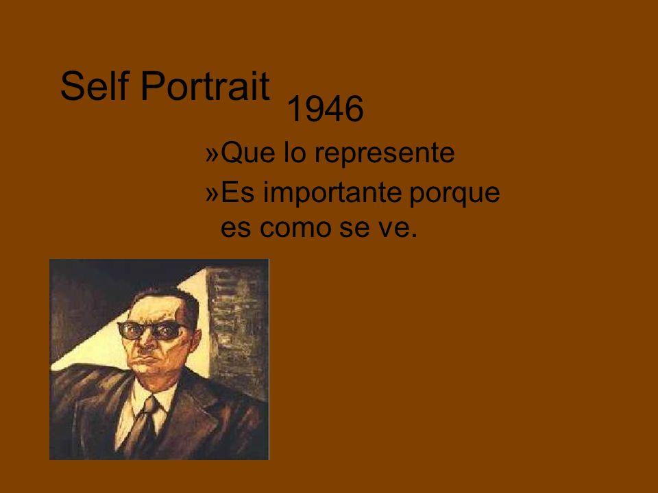 Self Portrait 1946 »Que lo represente »Es importante porque es como se ve.