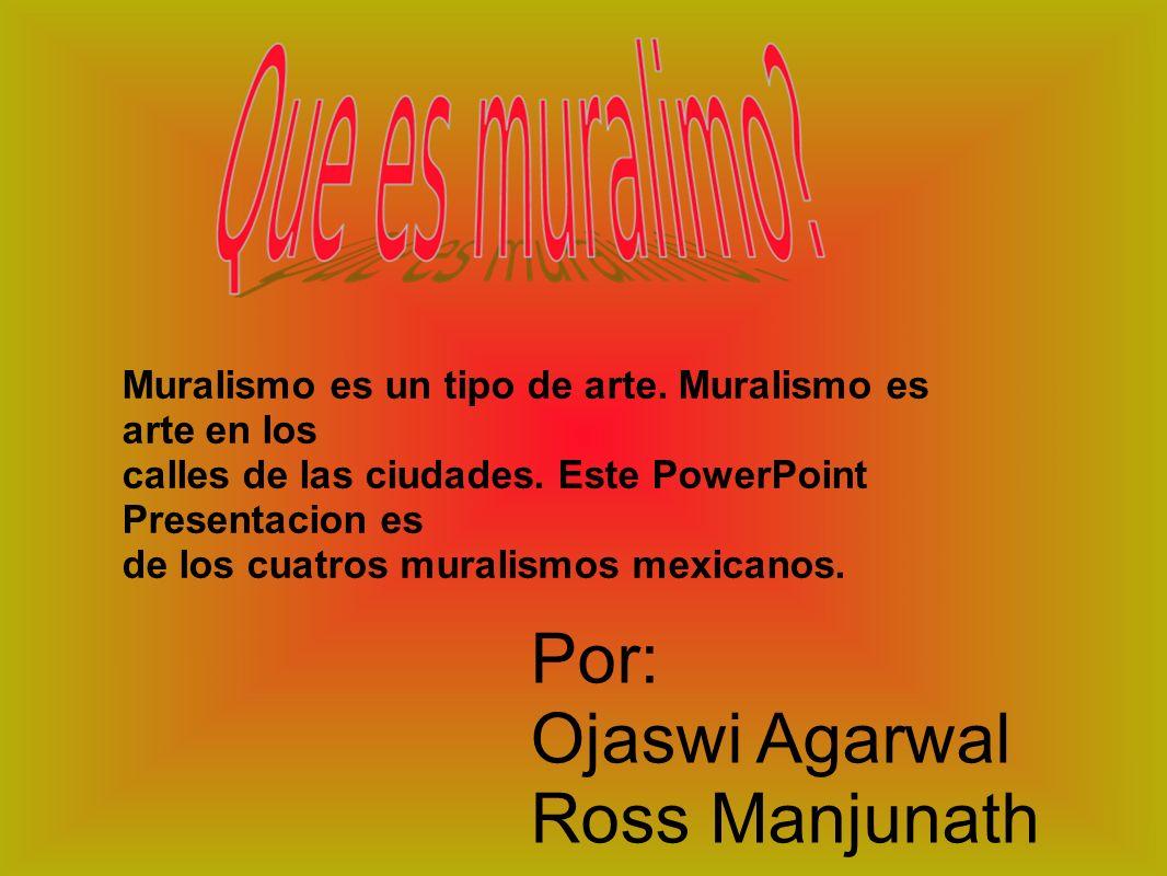 Muralismo es un tipo de arte. Muralismo es arte en los calles de las ciudades. Este PowerPoint Presentacion es de los cuatros muralismos mexicanos. Po