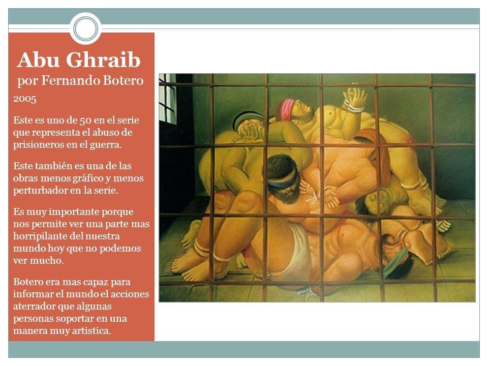 Abu Ghraib por Fernando Botero 2005 Este es uno de 50 en el serie que representa el abuso de prisioneros en el guerra. Este también es una de las obra
