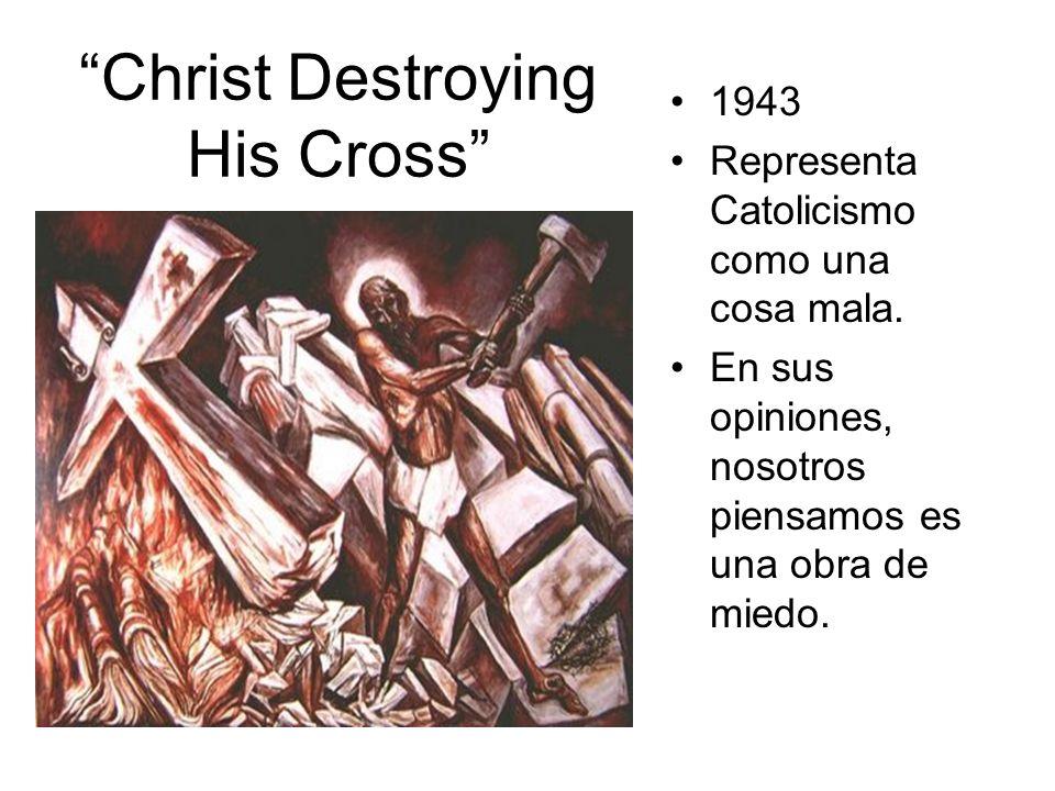 Christ Destroying His Cross 1943 Representa Catolicismo como una cosa mala.