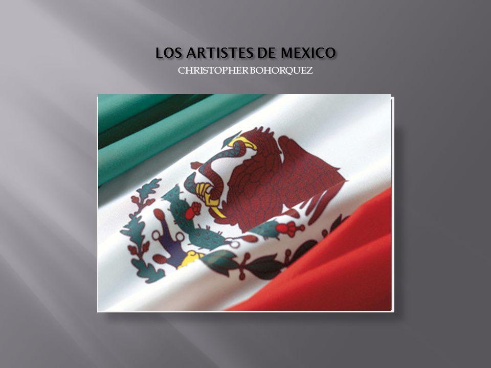 LOS ARTISTES DE MEXICO CHRISTOPHER BOHORQUEZ