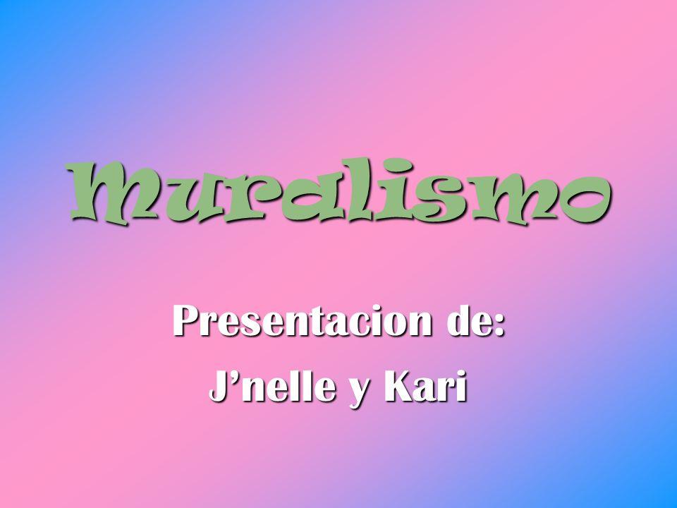 Muralismo Presentacion de: Jnelle y Kari
