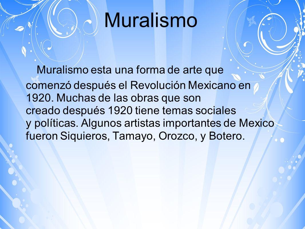 Muralismo Muralismo esta una forma de arte que comenzó después el Revolución Mexicano en 1920. Muchas de las obras que son creado después 1920 tiene t