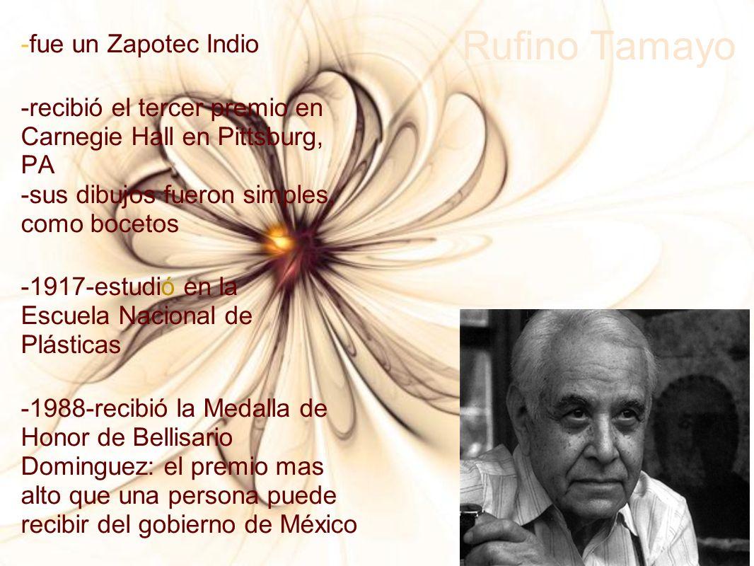 Rufino Tamayo -fue un Zapotec Indio -recibió el tercer premio en Carnegie Hall en Pittsburg, PA -sus dibujos fueron simples, como bocetos -1917-estudi