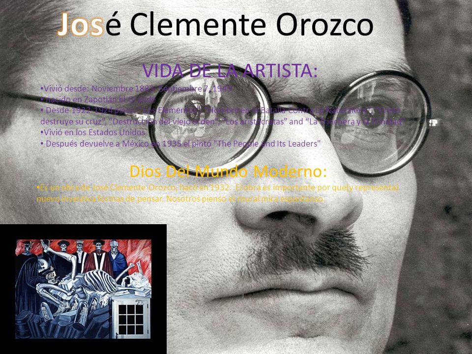 VIDA DE LA ARTISTA: Vivió desde: Noviembre 1883- Septiembre 7, 1949 nacido en Zapotlán el Grande Desde 1922-1924 pintó: Los Elementos, Hombre en la Ba