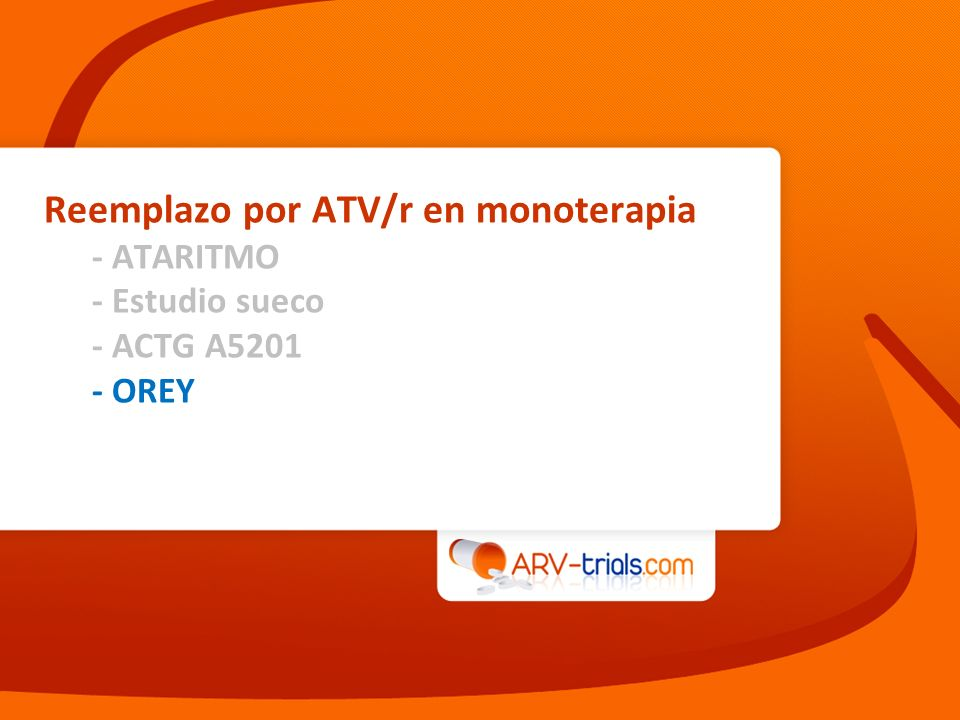 Reemplazo por ATV/r en monoterapia - ATARITMO - Estudio sueco - ACTG A5201 - OREY