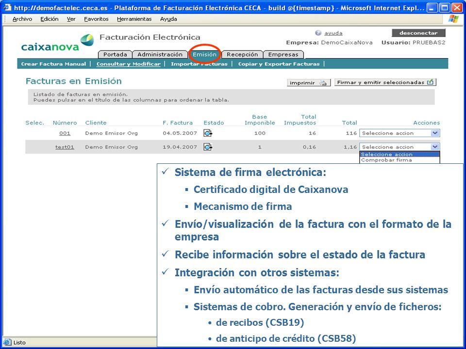 Sistema de firma electrónica: Certificado digital de Caixanova Mecanismo de firma Envío/visualización de la factura con el formato de la empresa Recib