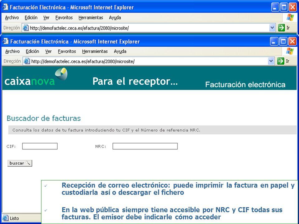 Para el receptor… Recepción de correo electrónico: puede imprimir la factura en papel y custodiarla así o descargar el fichero En la web pública siemp