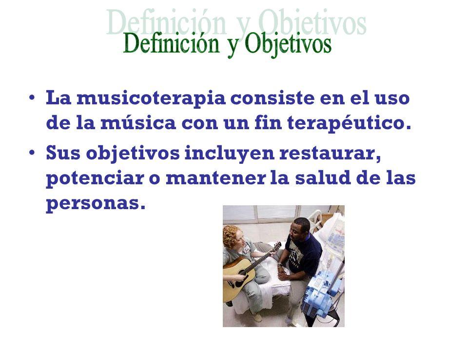 La musicoterapia consiste en el uso de la música con un fin terapéutico. Sus objetivos incluyen restaurar, potenciar o mantener la salud de las person