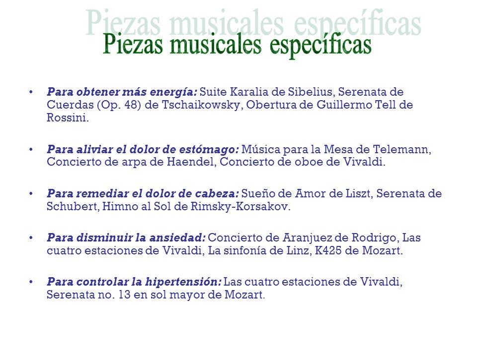 Para obtener más energía: Suite Karalia de Sibelius, Serenata de Cuerdas (Op. 48) de Tschaikowsky, Obertura de Guillermo Tell de Rossini. Para aliviar
