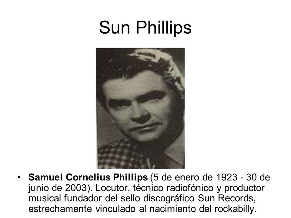 Sun Phillips Samuel Cornelius Phillips (5 de enero de 1923 - 30 de junio de 2003).