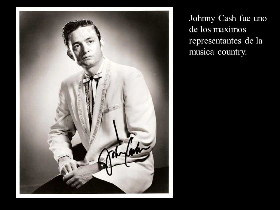 Johnny Cash fue uno de los maximos representantes de la musica country.