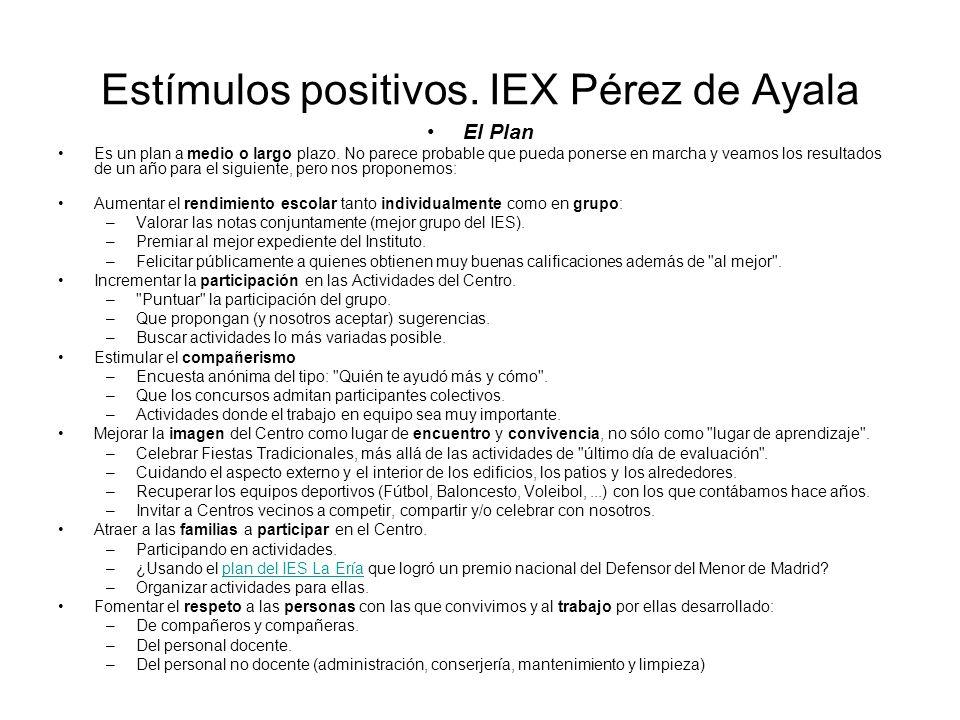 Estímulos positivos. IEX Pérez de Ayala El Plan Es un plan a medio o largo plazo.