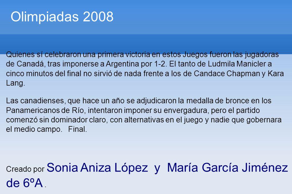 Olimpiadas 2008 Quienes sí celebraron una primera victoria en estos Juegos fueron las jugadoras de Canadá, tras imponerse a Argentina por 1-2. El tant