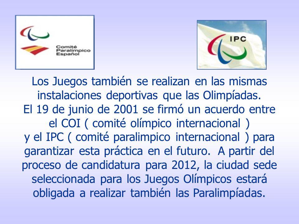Los Juegos también se realizan en las mismas instalaciones deportivas que las Olimpíadas. El 19 de junio de 2001 se firmó un acuerdo entre el COI ( co