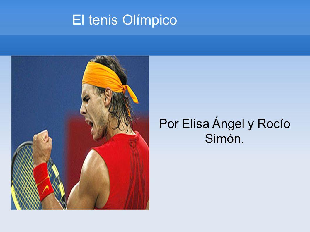 El tenis Olímpico Pulse dos veces pfile:///home/valdes/Desktop/trabajos/6% C2%BAB/E%20y%20R/Nadal.jpg ara añadir una imagen Por Elisa Ángel y Rocío Simón.