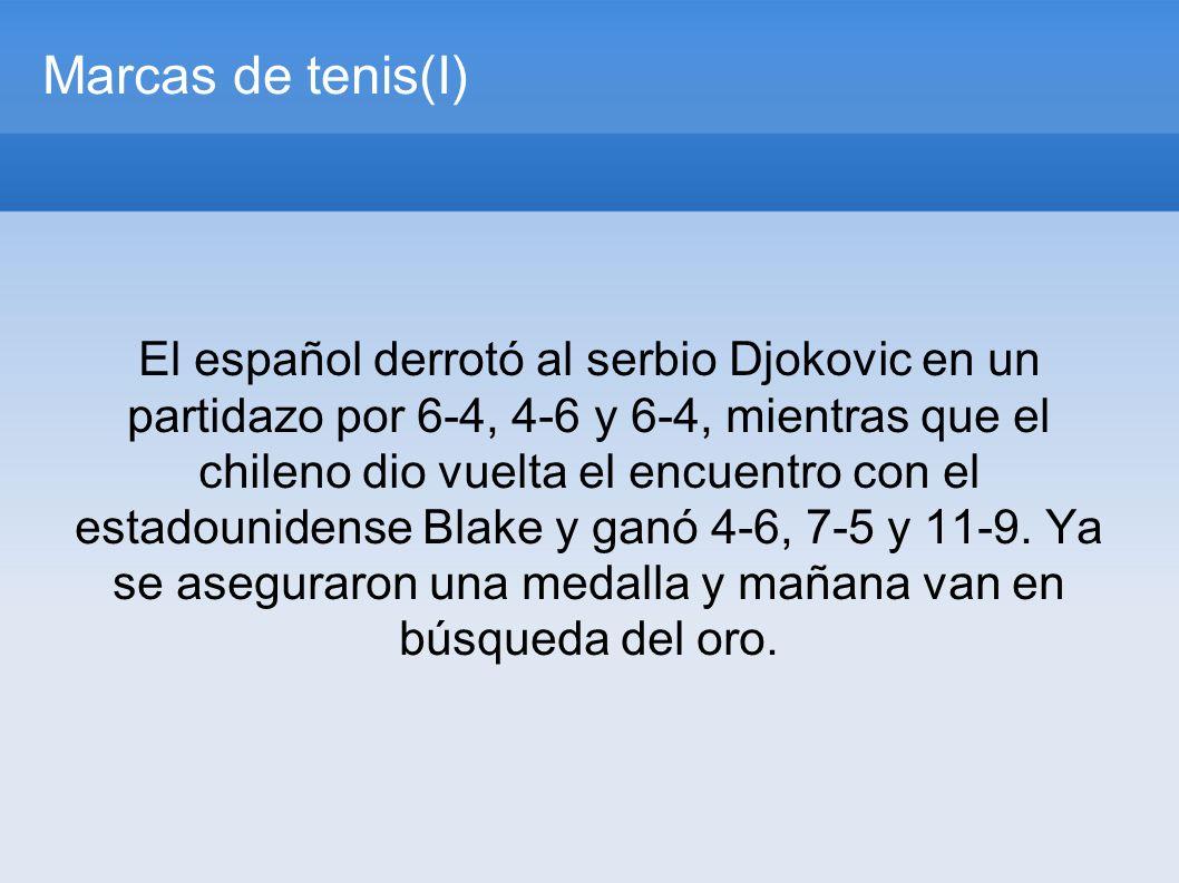 Marcas de tenis(I) El español derrotó al serbio Djokovic en un partidazo por 6-4, 4-6 y 6-4, mientras que el chileno dio vuelta el encuentro con el estadounidense Blake y ganó 4-6, 7-5 y 11-9.