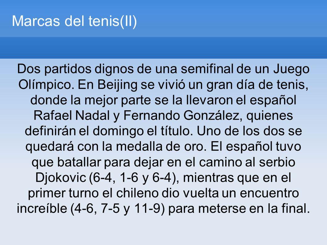 Marcas del tenis(II) Dos partidos dignos de una semifinal de un Juego Olímpico.