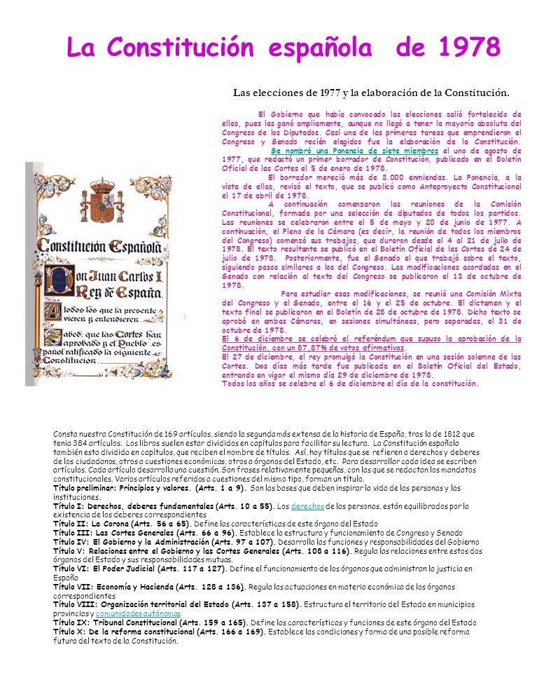 La Constitución española de 1978 Las elecciones de 1977 y la elaboración de la Constitución. El Gobierno que había convocado las elecciones salió fort