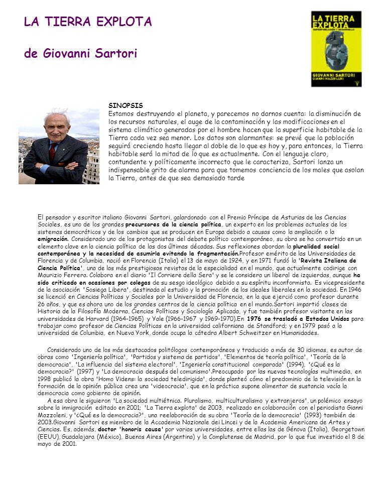 LA TIERRA EXPLOTA de Giovanni Sartori El pensador y escritor italiano Giovanni Sartori, galardonado con el Premio Príncipe de Asturias de las Ciencias