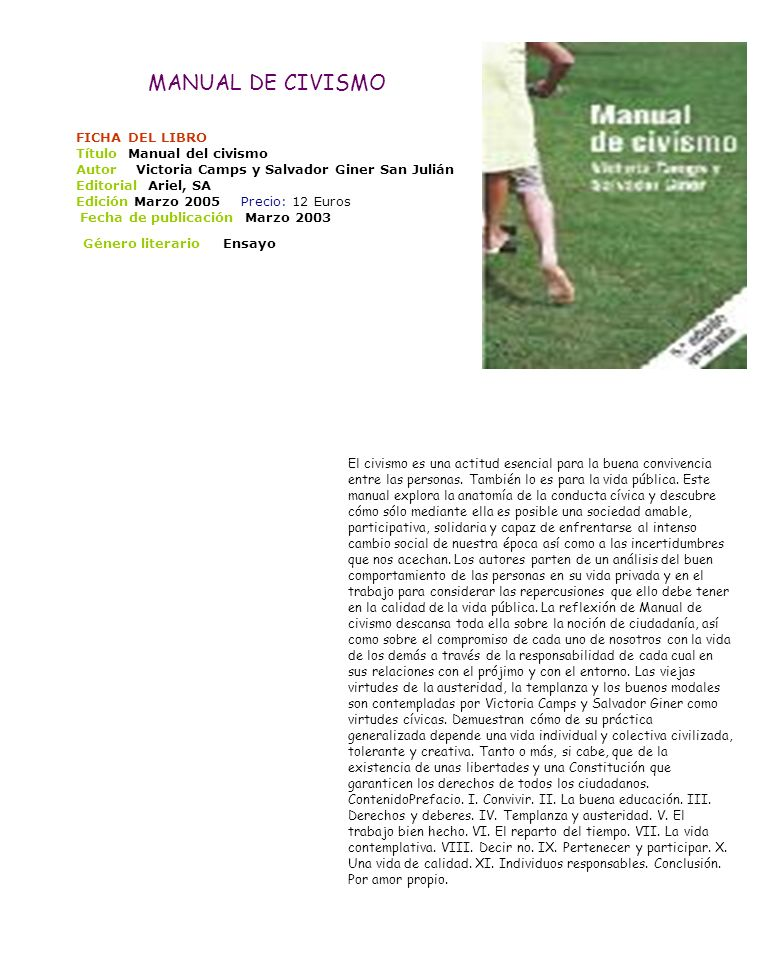 MANUAL DE CIVISMO FICHA DEL LIBRO Título Manual del civismo Autor Victoria Camps y Salvador Giner San Julián Editorial Ariel, SA Edición Marzo 2005 Pr