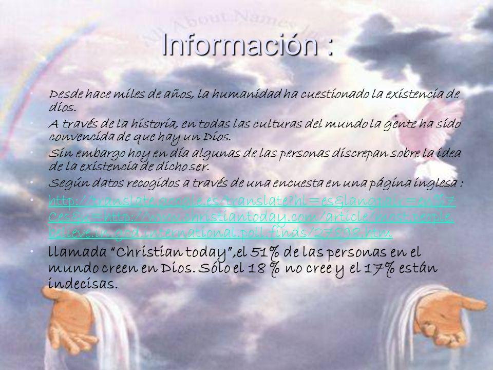 Información : Desde hace miles de años, la humanidad ha cuestionado la existencia de dios.