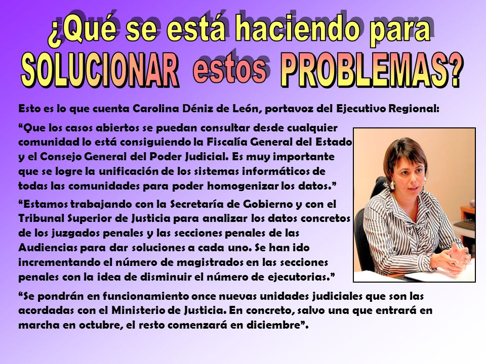 Esto es lo que cuenta Carolina Déniz de León, portavoz del Ejecutivo Regional: Que los casos abiertos se puedan consultar desde cualquier comunidad lo