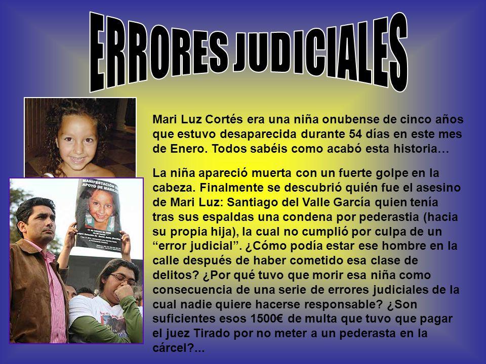 Mari Luz Cortés era una niña onubense de cinco años que estuvo desaparecida durante 54 días en este mes de Enero. Todos sabéis como acabó esta histori