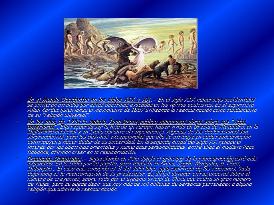 En el Mundo Occidental en los siglos XIX y XX.- En el siglo XIX numerosos occidentales se sintieron atraídos por estas doctrinas evocadas en los texto