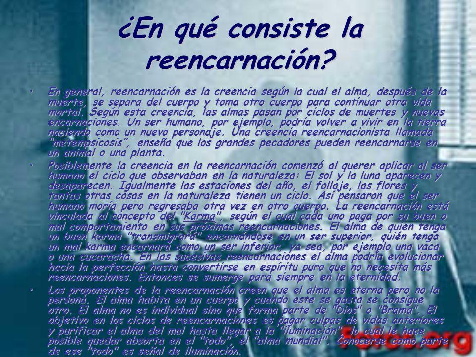 ¿En qué consiste la reencarnación? En general, reencarnación es la creencia según la cual el alma, después de la muerte, se separa del cuerpo y toma o