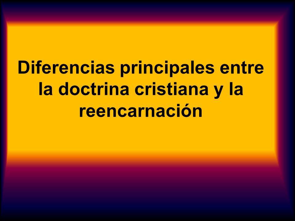 Diferencias principales entre la doctrina cristiana y la reencarnación