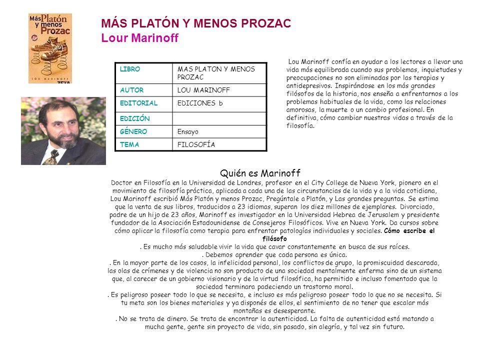 MÁS PLATÓN Y MENOS PROZAC Lour Marinoff LIBROMAS PLATON Y MENOS PROZAC AUTORLOU MARINOFF EDITORIALEDICIONES b EDICIÓN GÉNEROEnsayo TEMAFILOSOFÍA Lou M