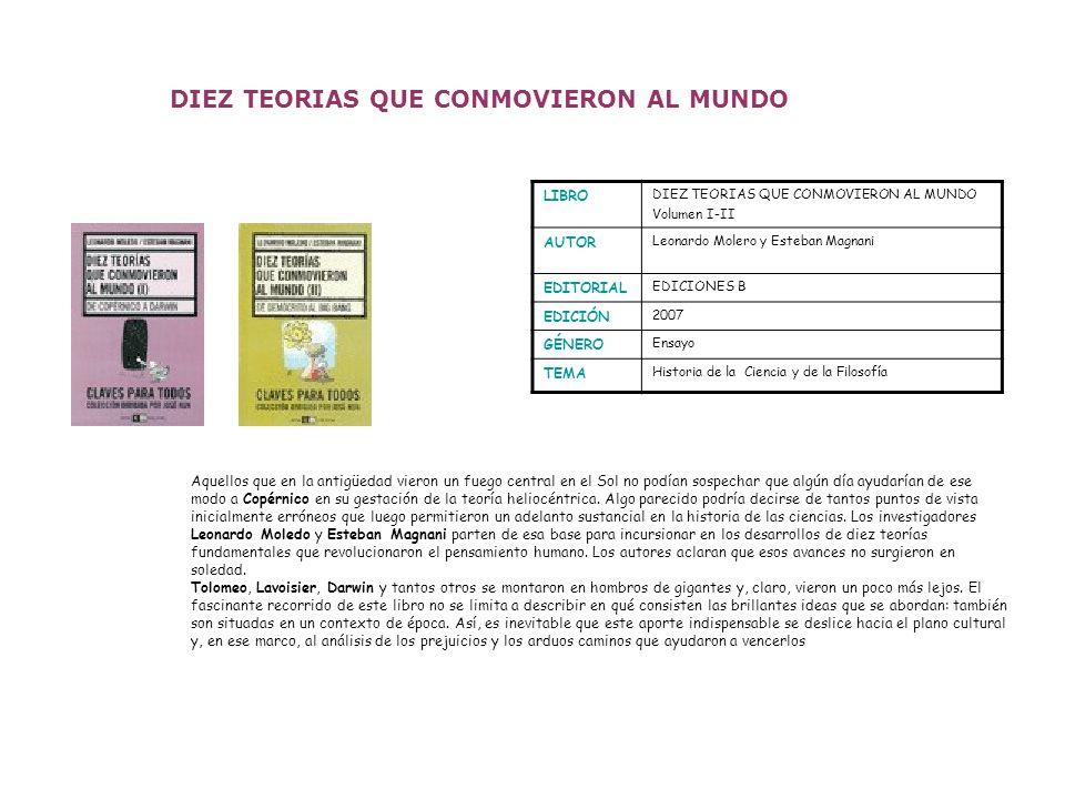 DIEZ TEORIAS QUE CONMOVIERON AL MUNDO LIBRO DIEZ TEORIAS QUE CONMOVIERON AL MUNDO Volumen I-II AUTOR Leonardo Molero y Esteban Magnani EDITORIAL EDICI