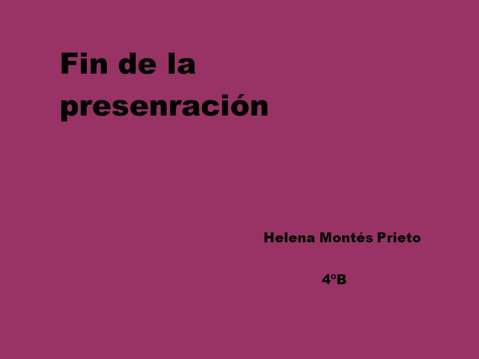 Fin de la presenración Helena Montés Prieto 4ºB