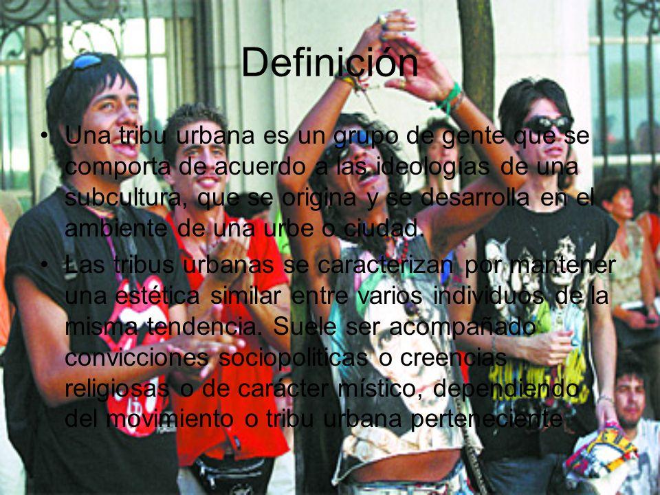 Definición Una tribu urbana es un grupo de gente que se comporta de acuerdo a las ideologías de una subcultura, que se origina y se desarrolla en el a