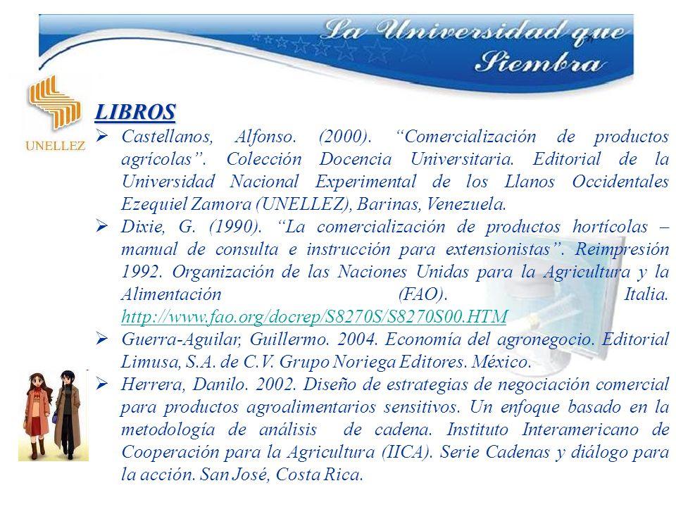 LIBROS Castellanos, Alfonso. (2000). Comercialización de productos agrícolas. Colección Docencia Universitaria. Editorial de la Universidad Nacional E