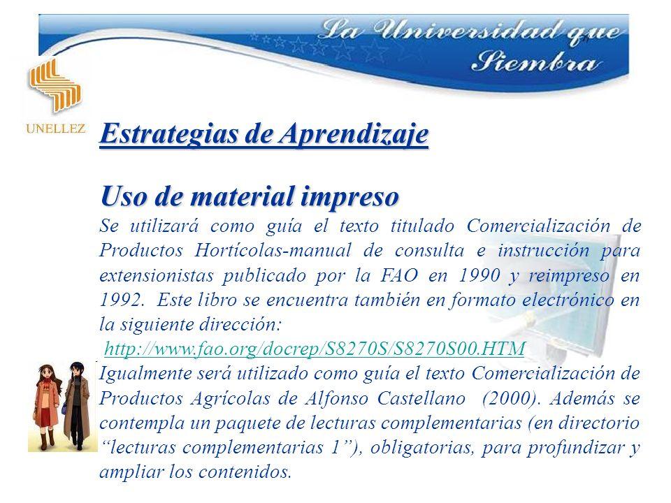 Estrategias de Aprendizaje Uso de material impreso Se utilizará como guía el texto titulado Comercialización de Productos Hortícolas-manual de consult