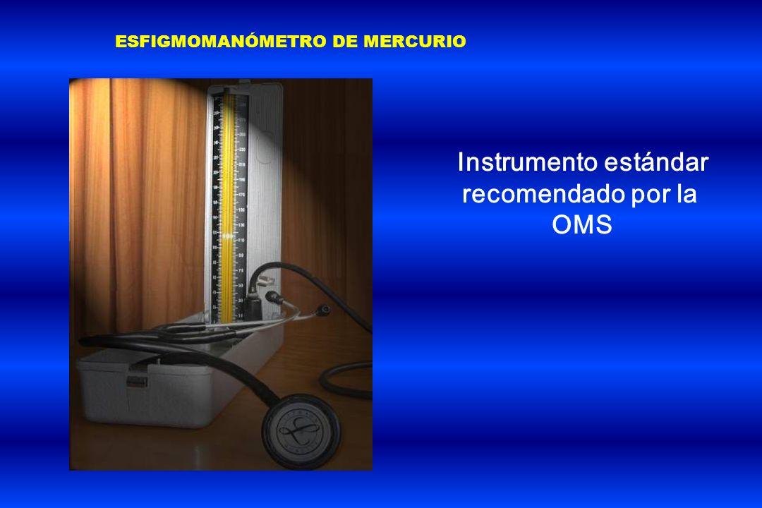 ESFIGMOMANÓMETRO DE MERCURIO Instrumento estándar recomendado por la OMS