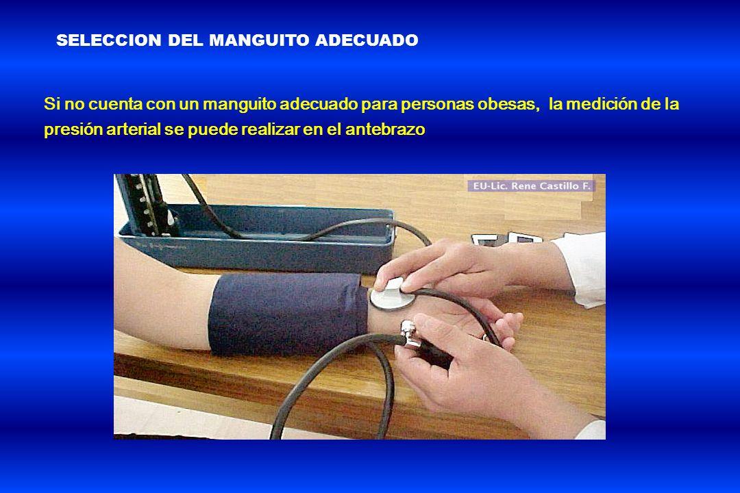 Si no cuenta con un manguito adecuado para personas obesas, la medición de la presión arterial se puede realizar en el antebrazo